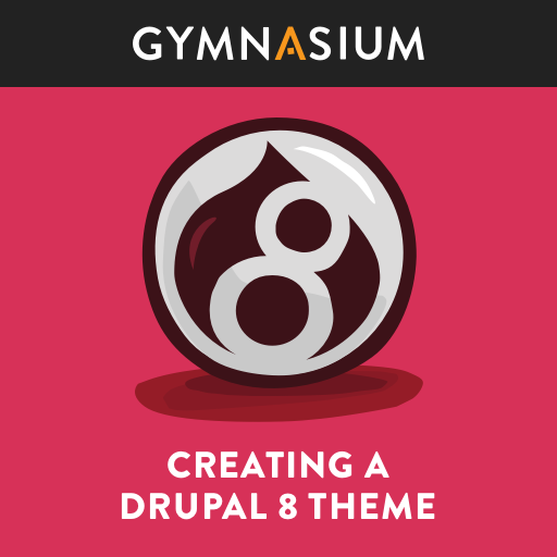 Creating A Drupal 8 Theme | Gymnasium